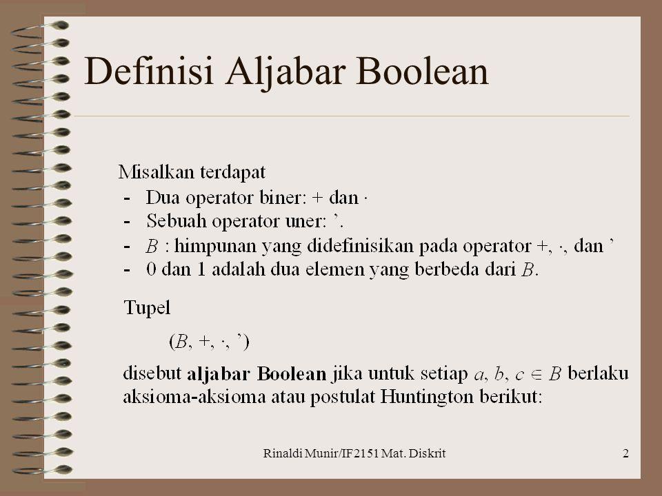 Rinaldi Munir/IF2151 Mat. Diskrit2 Definisi Aljabar Boolean