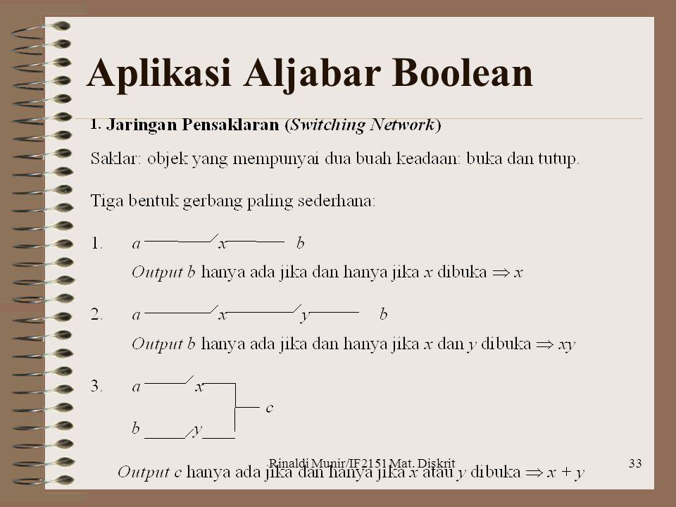 Rinaldi Munir/IF2151 Mat. Diskrit33 Aplikasi Aljabar Boolean