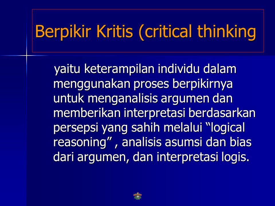 Pengambilan Keputusan (decision making) yaitu keterampilan individu dalam menggunakan proses berpikirnya untuk memilih suatu keputusan yang terbaik da