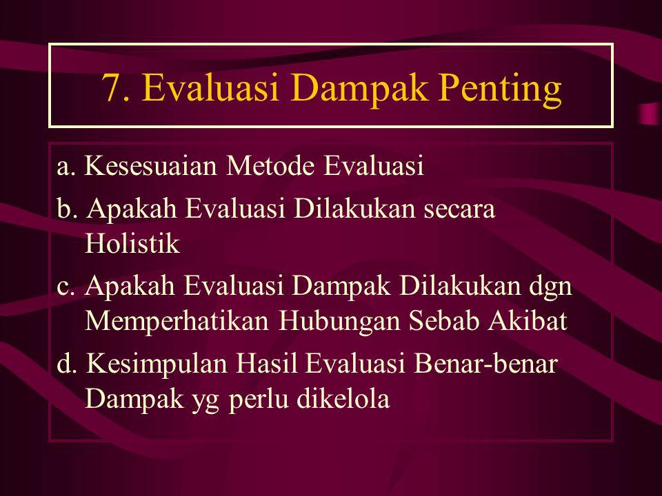 7.Evaluasi Dampak Penting a. Kesesuaian Metode Evaluasi b.