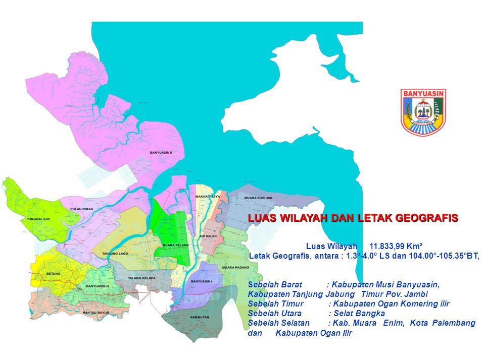 LUAS WILAYAH DAN LETAK GEOGRAFIS Luas Wilayah 11.833,99 Km² Letak Geografis, antara : 1.3º-4.0º LS dan 104.00°-105.35°BT, Sebelah Barat : Kabupaten Mu