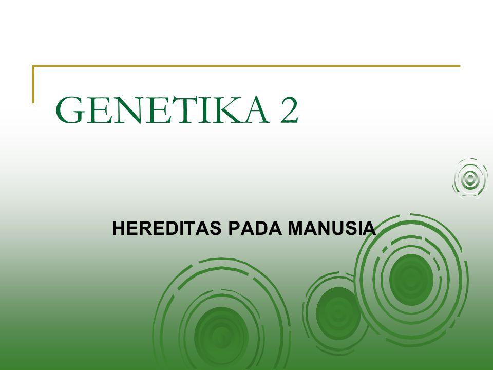 GENETIKA 2 HEREDITAS PADA MANUSIA