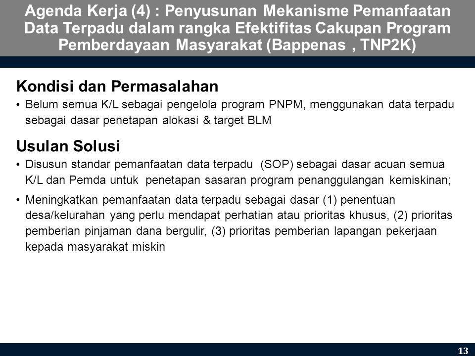 Agenda Kerja (4) : Penyusunan Mekanisme Pemanfaatan Data Terpadu dalam rangka Efektifitas Cakupan Program Pemberdayaan Masyarakat (Bappenas, TNP2K) Ko