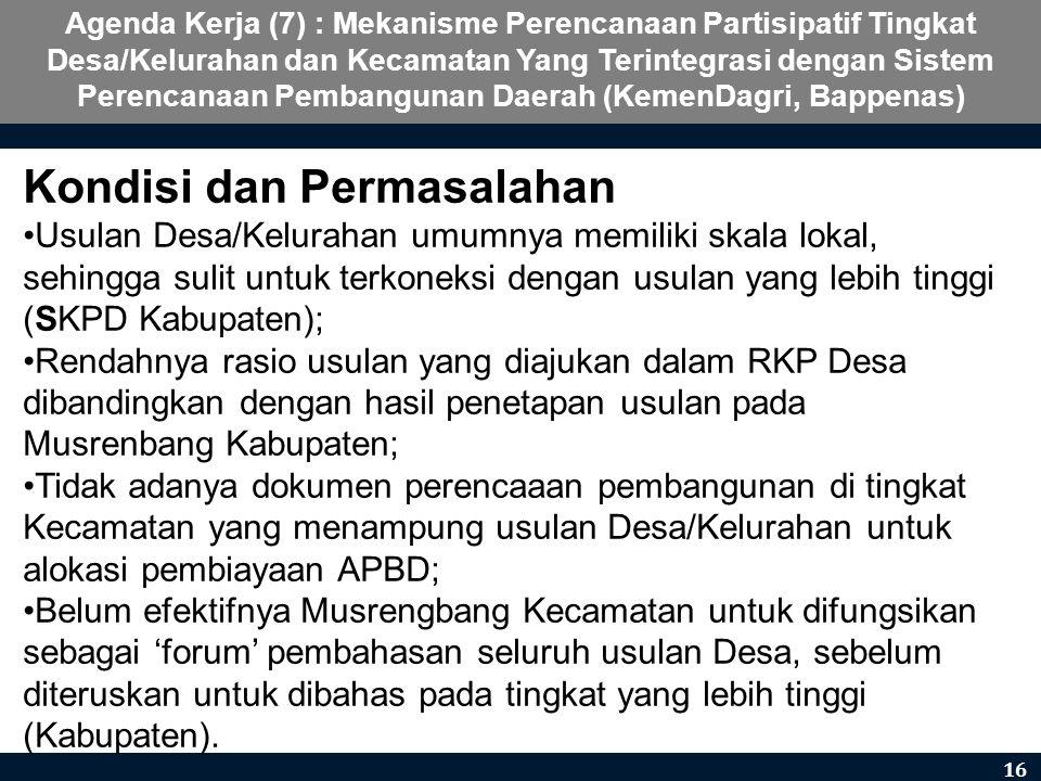 Agenda Kerja (7) : Mekanisme Perencanaan Partisipatif Tingkat Desa/Kelurahan dan Kecamatan Yang Terintegrasi dengan Sistem Perencanaan Pembangunan Dae