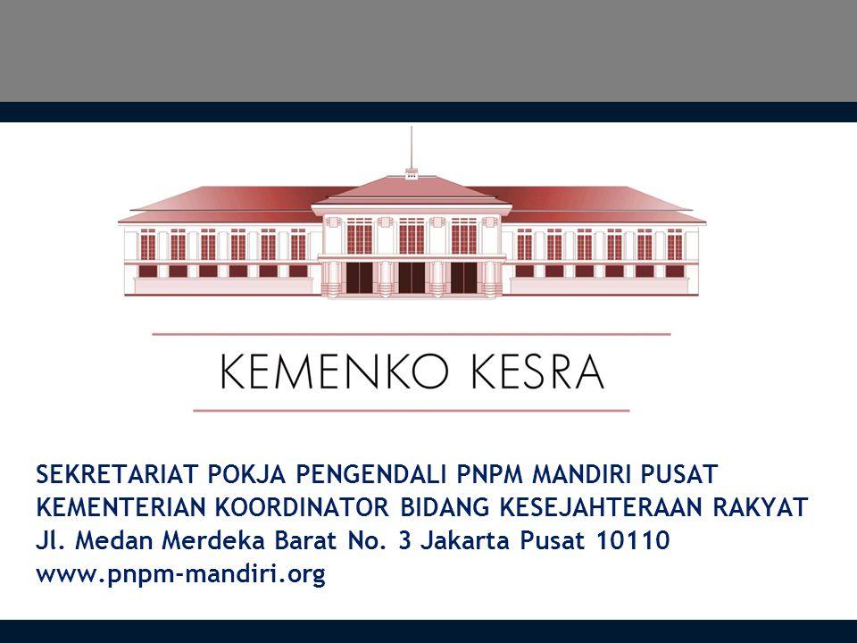 SEKRETARIAT POKJA PENGENDALI PNPM MANDIRI PUSAT KEMENTERIAN KOORDINATOR BIDANG KESEJAHTERAAN RAKYAT Jl. Medan Merdeka Barat No. 3 Jakarta Pusat 10110