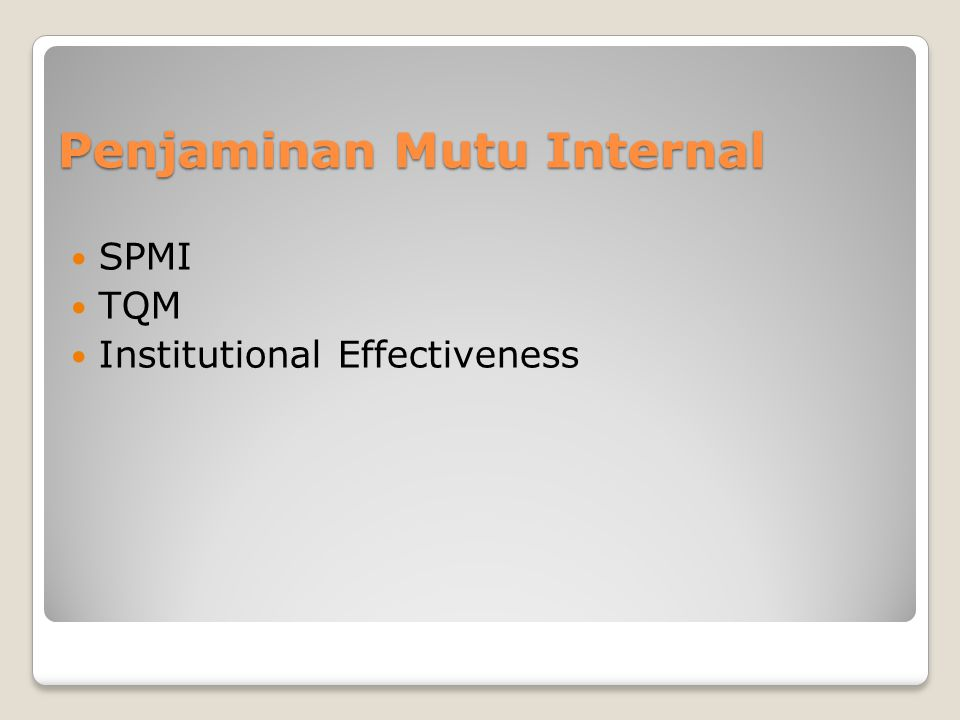 Penjaminan Mutu Internal  SPMI  TQM  Institutional Effectiveness
