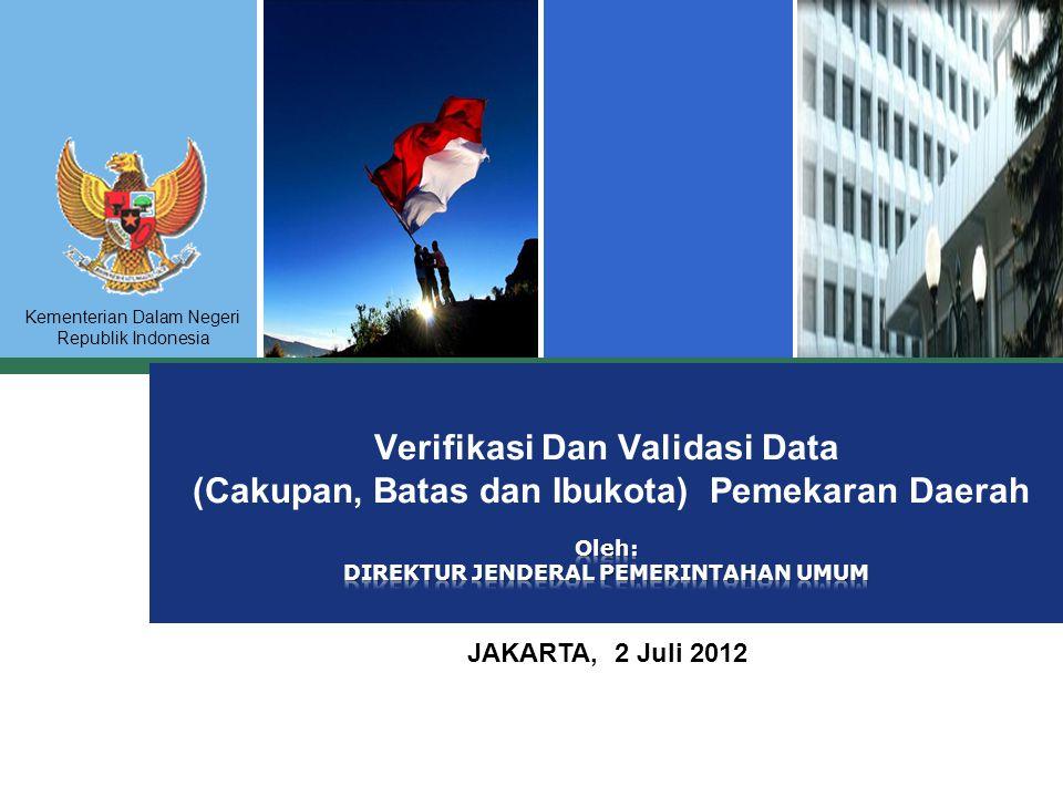 Kementerian Dalam Negeri Republik Indonesia JAKARTA, 2 Juli 2012