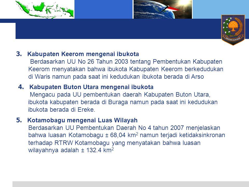 3. Kabupaten Keerom mengenai ibukota Berdasarkan UU No 26 Tahun 2003 tentang Pembentukan Kabupaten Keerom menyatakan bahwa ibukota Kabupaten Keerom be
