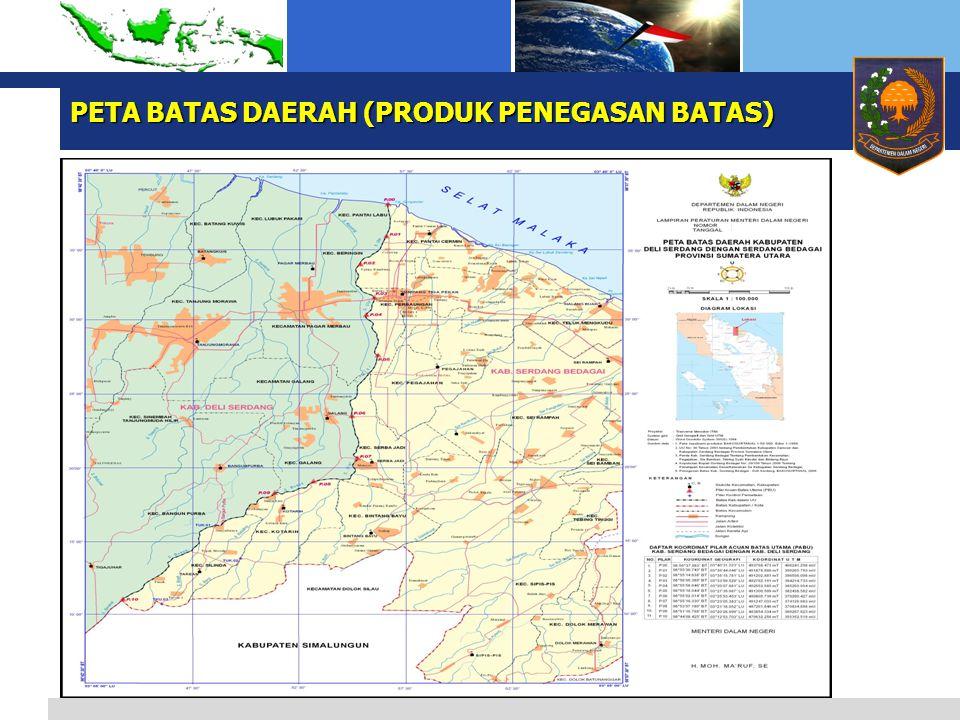 PETA BATAS DAERAH (PRODUK PENEGASAN BATAS) PETA BATAS DAERAH (PRODUK PENEGASAN BATAS)