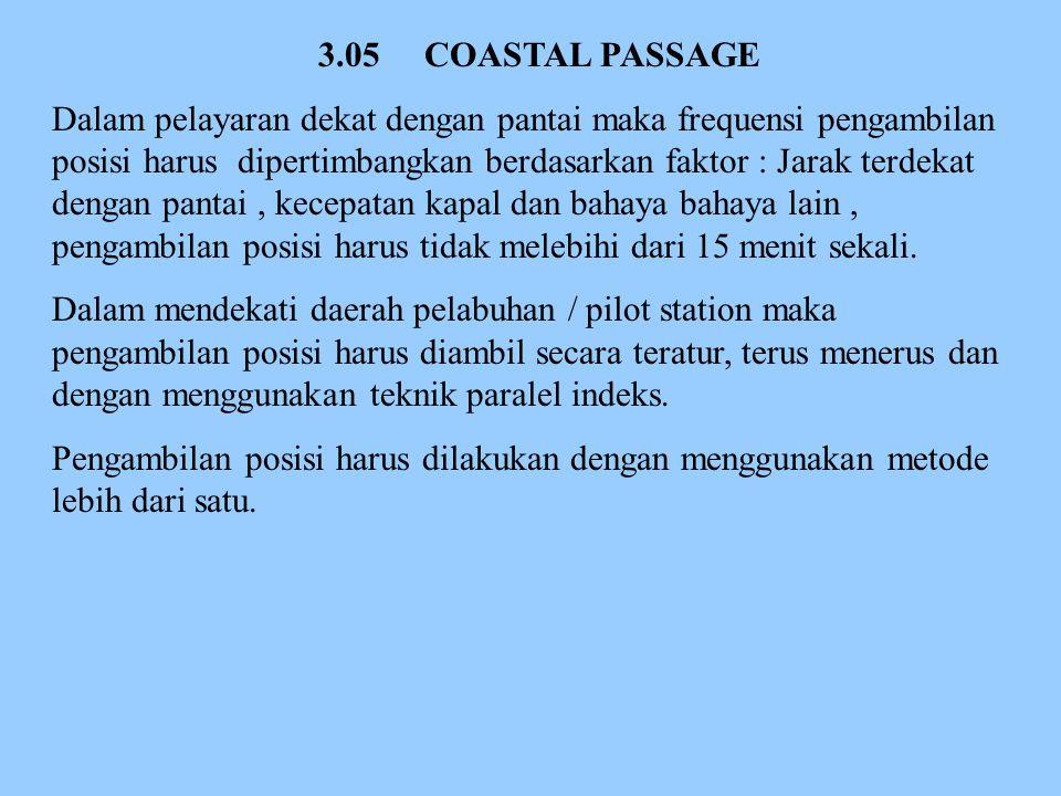 3.06ALUR PEMISAH LALU LINTAS Master diwajibkan mengikuti peraturan Internasional dan Local dalam melaksanakan pelayaran didalam alur pelayaran.