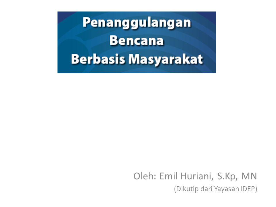Oleh: Emil Huriani, S.Kp, MN (Dikutip dari Yayasan IDEP)