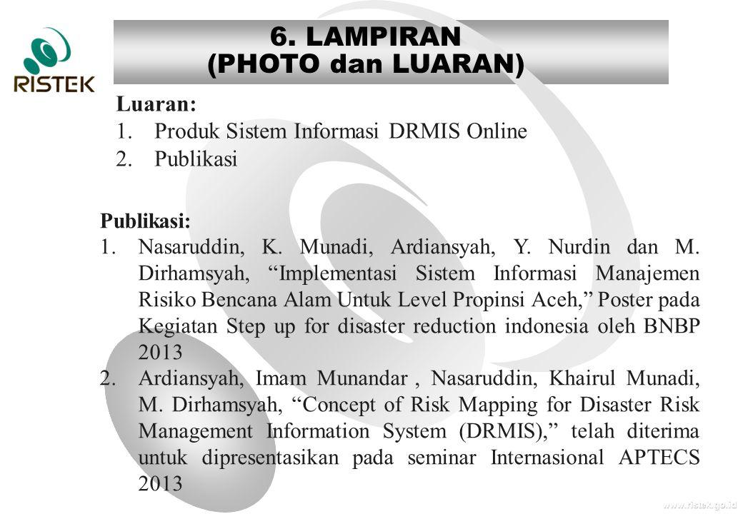 """www.ristek.go.id 6. LAMPIRAN (PHOTO dan LUARAN) Publikasi: 1.Nasaruddin, K. Munadi, Ardiansyah, Y. Nurdin dan M. Dirhamsyah, """"Implementasi Sistem Info"""