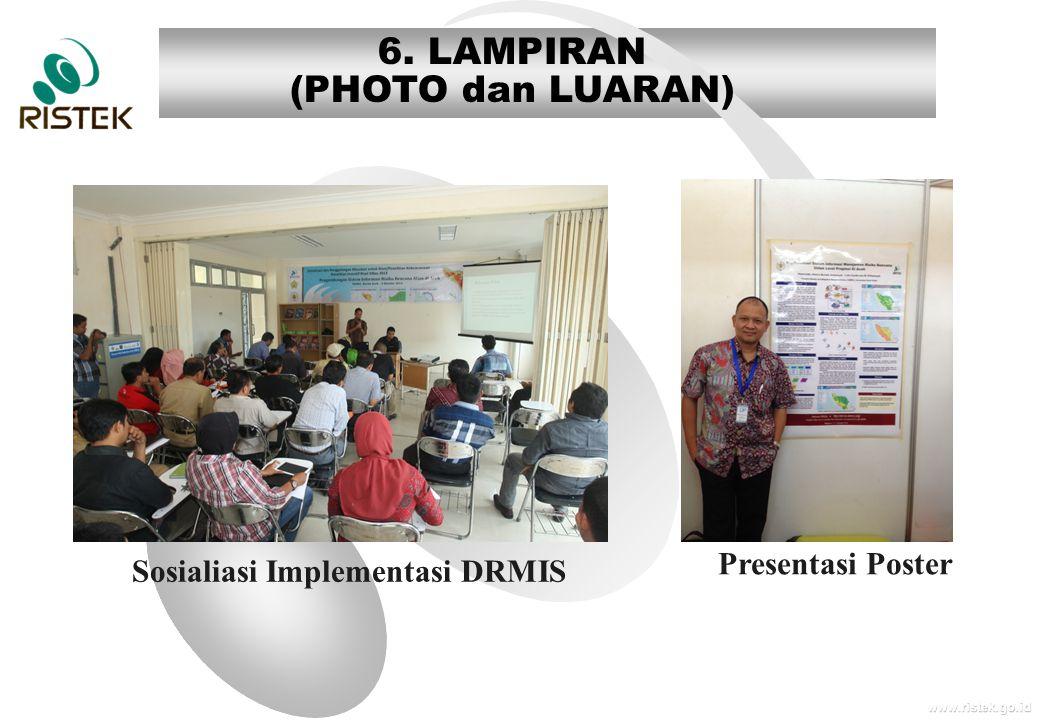www.ristek.go.id 6. LAMPIRAN (PHOTO dan LUARAN) Sosialiasi Implementasi DRMIS Presentasi Poster