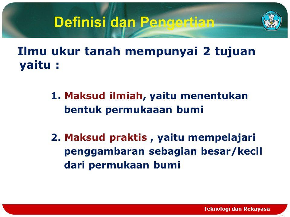 Teknologi dan Rekayasa Definisi dan Pengertian Ilmu ukur tanah mempunyai 2 tujuan yaitu : 1.