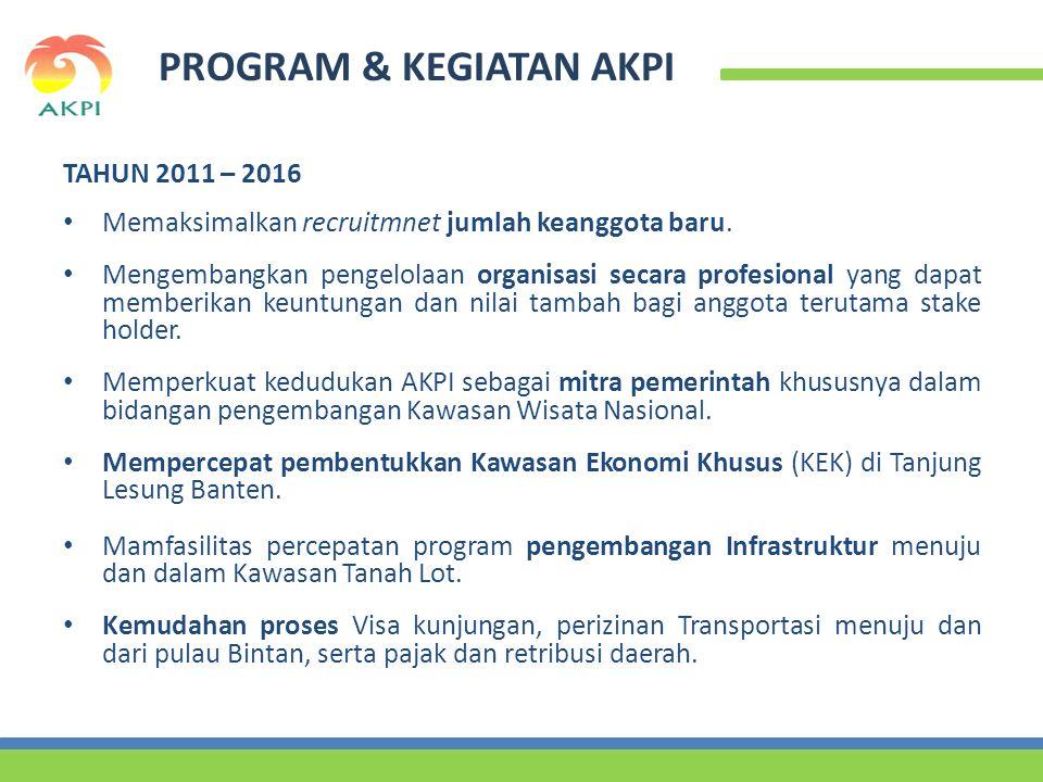 PROGRAM & KEGIATAN AKPI TAHUN 2011 – 2016 • Memaksimalkan recruitmnet jumlah keanggota baru.