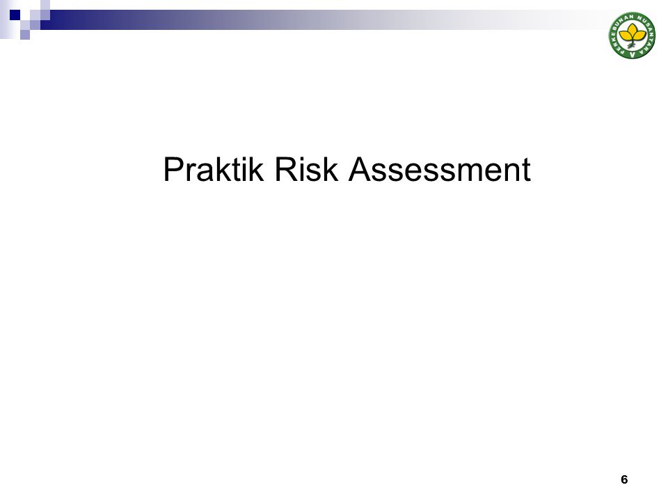 Praktik Risk Assessment 6