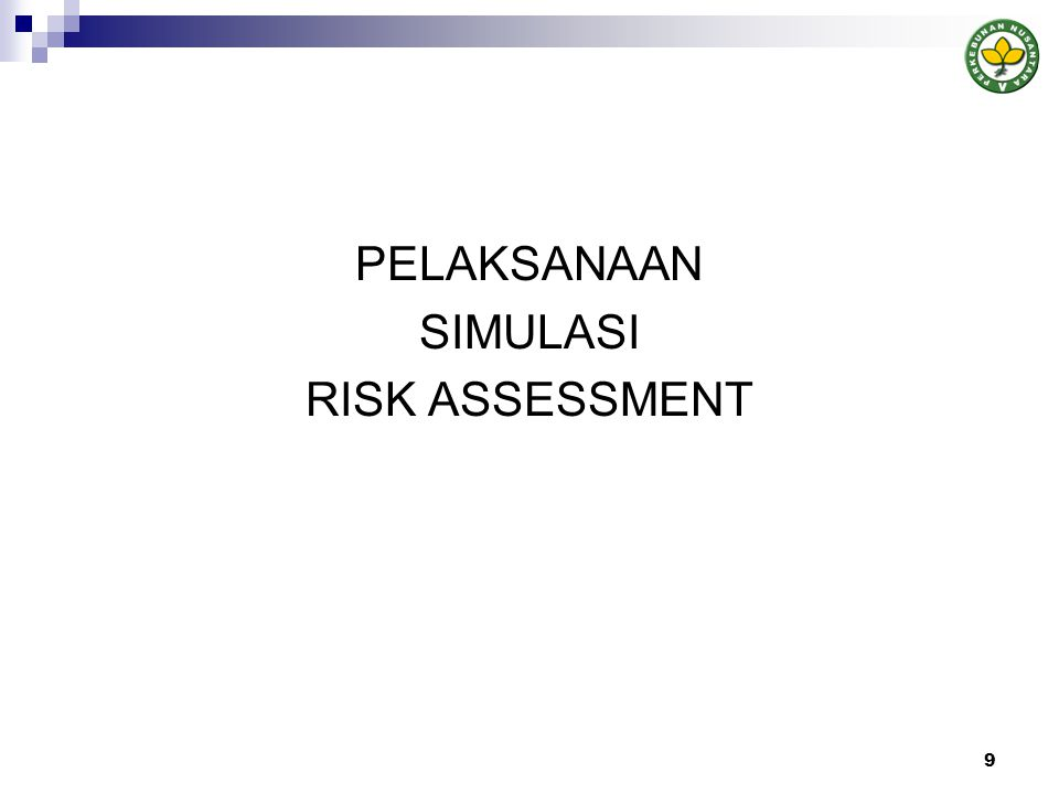 PELAKSANAAN SIMULASI RISK ASSESSMENT 9
