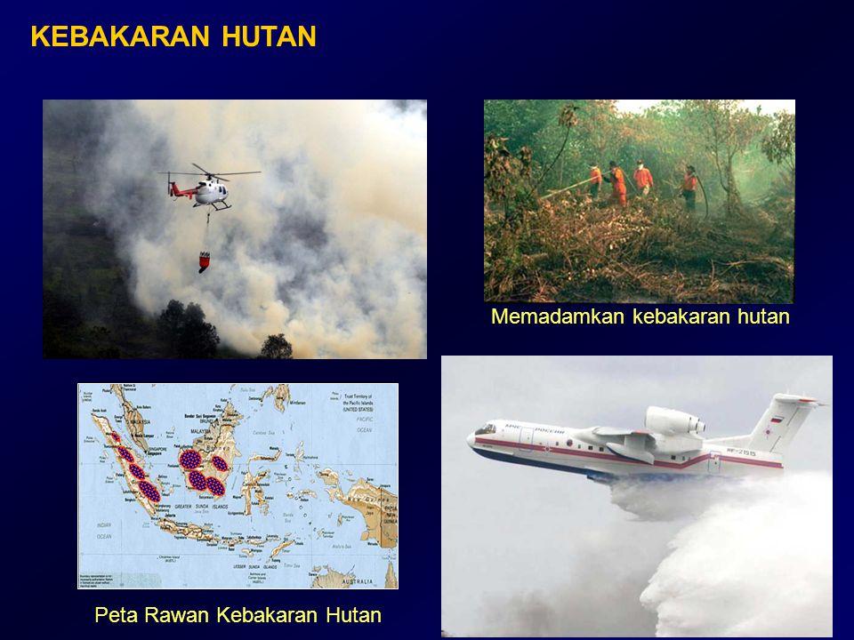 KEBAKARAN HUTAN Peta Rawan Kebakaran Hutan Memadamkan kebakaran hutan