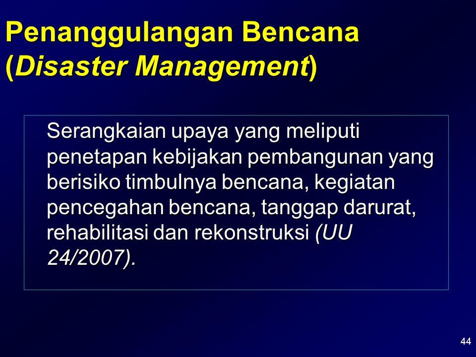 Serangkaian upaya yang meliputi penetapan kebijakan pembangunan yang berisiko timbulnya bencana, kegiatan pencegahan bencana, tanggap darurat, rehabil