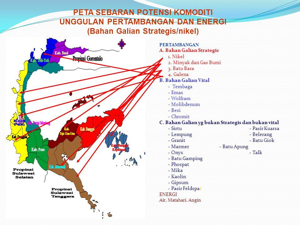 PETA SEBARAN POTENSI KOMODITI UNGGULAN PERTAMBANGAN DAN ENERGI (Bahan Galian Strategis/nikel) PERTAMBANGAN A.