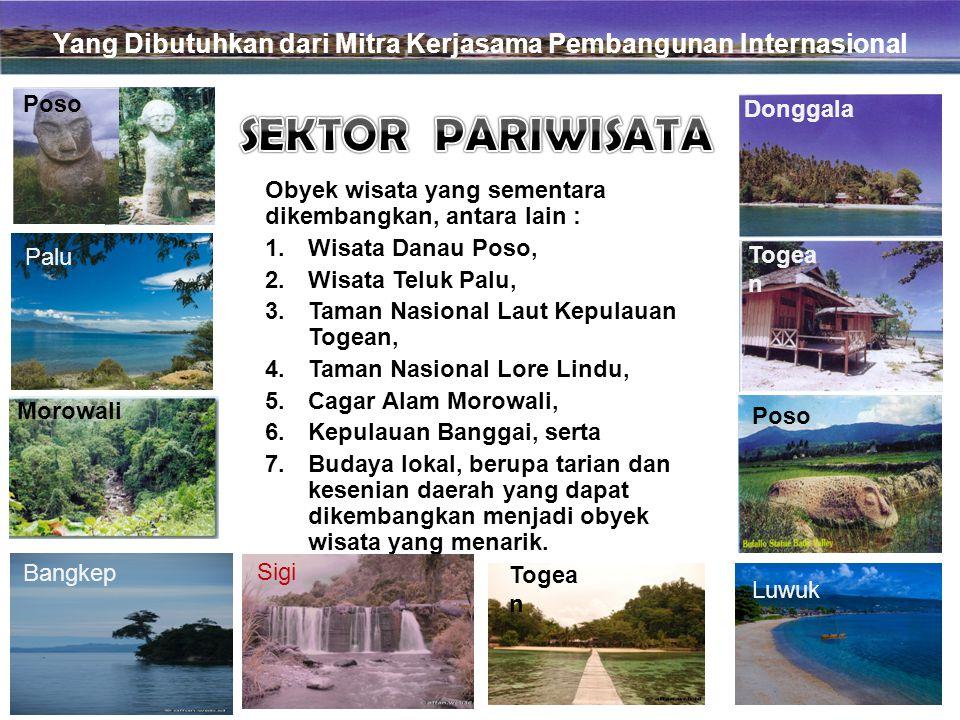 19 Obyek wisata yang sementara dikembangkan, antara lain : 1.Wisata Danau Poso, 2.Wisata Teluk Palu, 3.Taman Nasional Laut Kepulauan Togean, 4.Taman N
