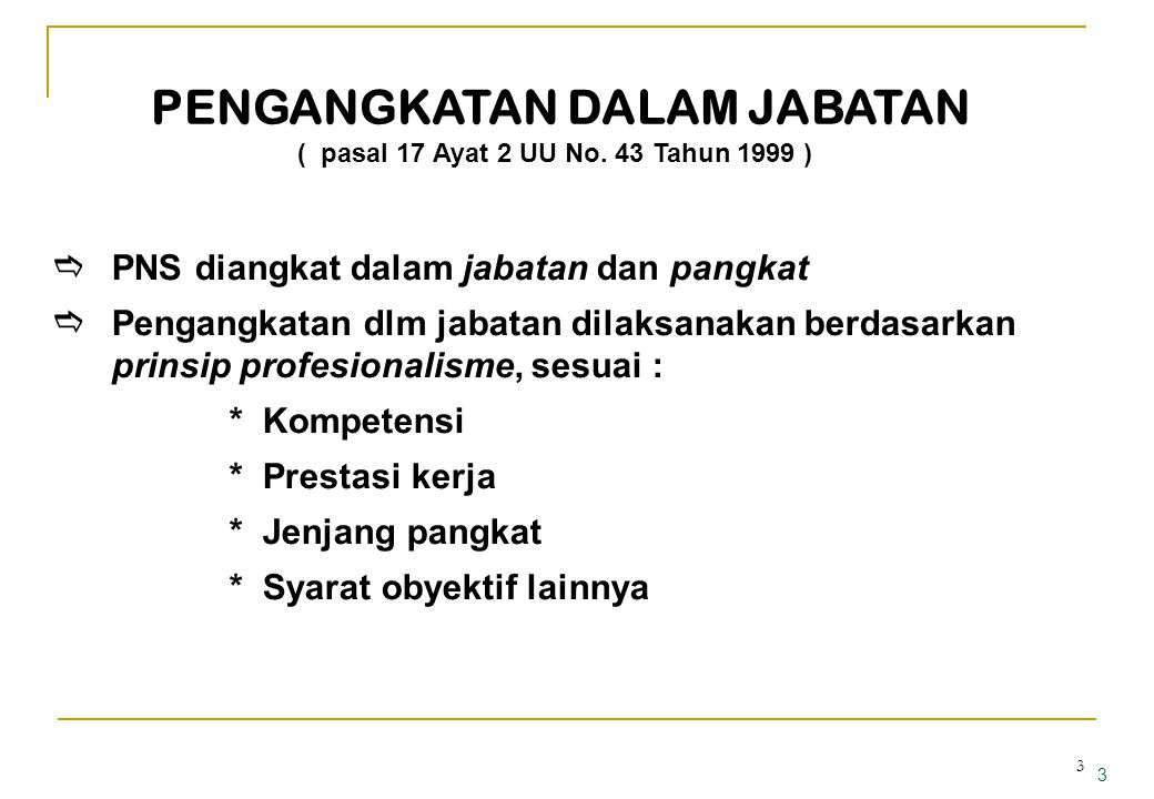 23 Dasar hukum: • Keputusan Menpan Nomor 117/Kep/M.PAN/10/2003 • Keputusan Bersama Kepala BKN dan Kepala LIN Nomor 01/SKB/KA.LIN/2003 dan Nomor 48 Tahun 2003 • PERPRES RI Nomor 29 Tahun 2007