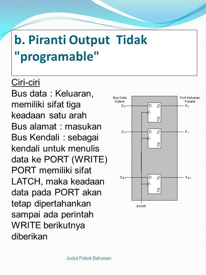 b. Piranti Output Tidak