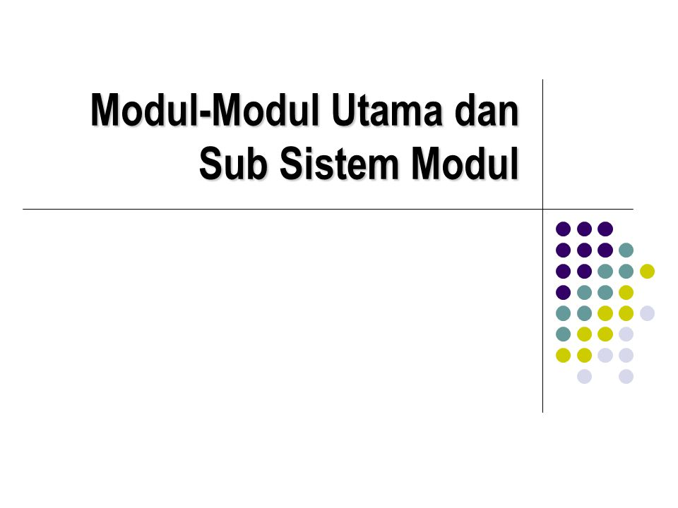 Modul-Modul Utama dan Sub Sistem Modul