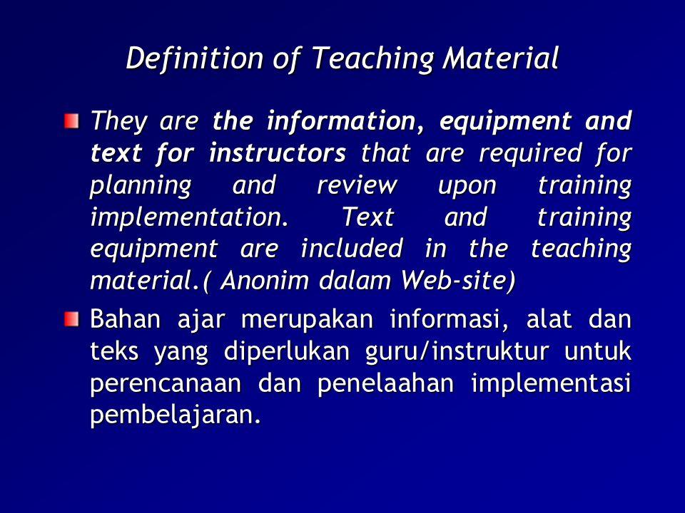 Bahan ajar adalah segala bentuk bahan yang digunakan untuk membantu guru/ instruktor dalam melaksanakan kegiatan belajar mengajar di kelas.