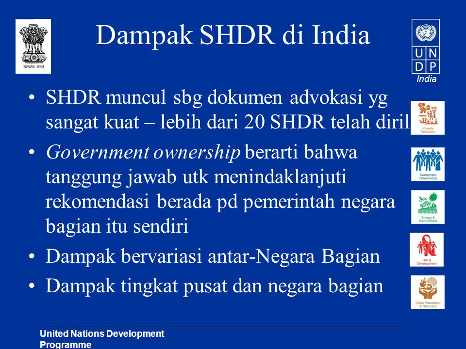India United Nations Development Programme Lasting Solutions for Development Challenges Dampak SHDR di India •SHDR muncul sbg dokumen advokasi yg sang