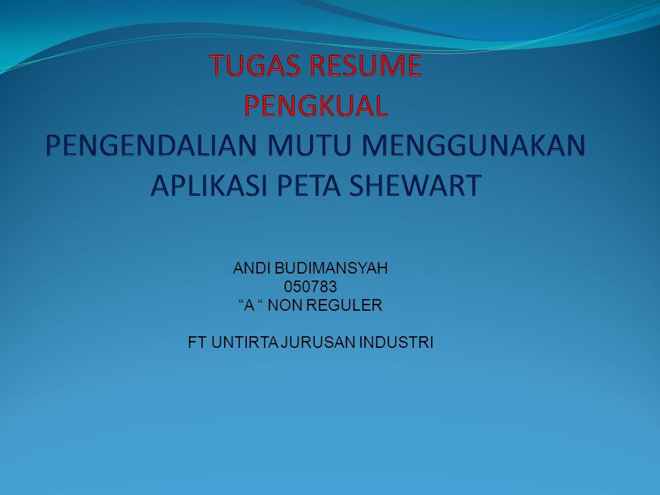 ANDI BUDIMANSYAH 050783 A NON REGULER FT UNTIRTA JURUSAN INDUSTRI