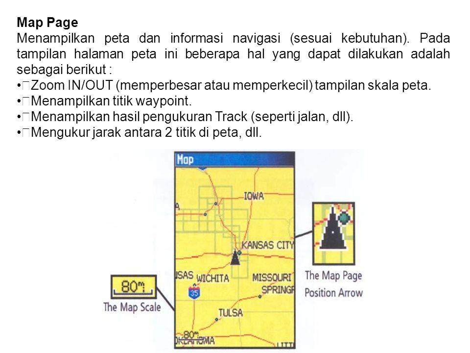 Map Page Menampilkan peta dan informasi navigasi (sesuai kebutuhan). Pada tampilan halaman peta ini beberapa hal yang dapat dilakukan adalah sebagai b