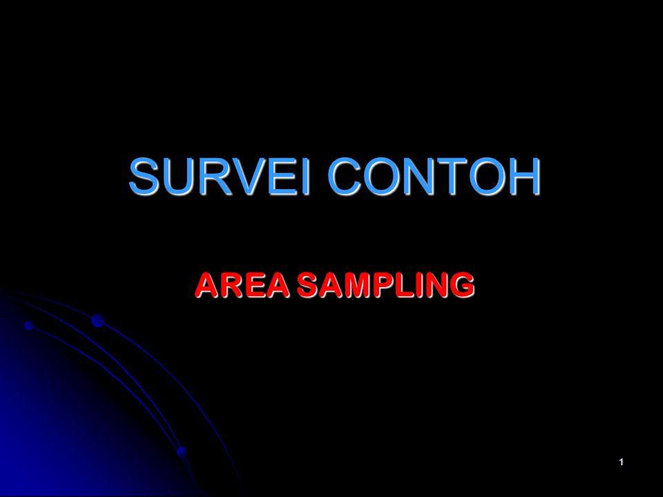 AREA SAMPLING Area sampling   Kerangka sampel untuk area, persyaratan dan pembentukannya   Penentuan teknik sampling dalam area sampling   PENGERTIAN AREA SAMPLING   PEMETAAN WILAYAH SP2010   AREA SAMPLING   CLOSED SEGMENT DAN OPENED SEGMENT 2