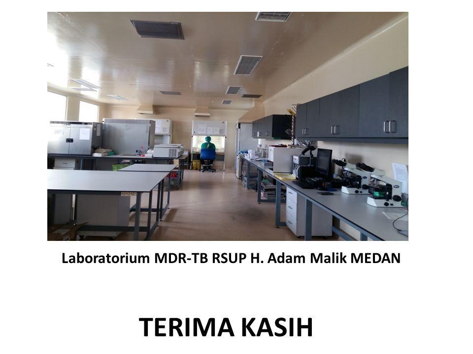 Laboratorium MDR-TB RSUP H. Adam Malik MEDAN TERIMA KASIH
