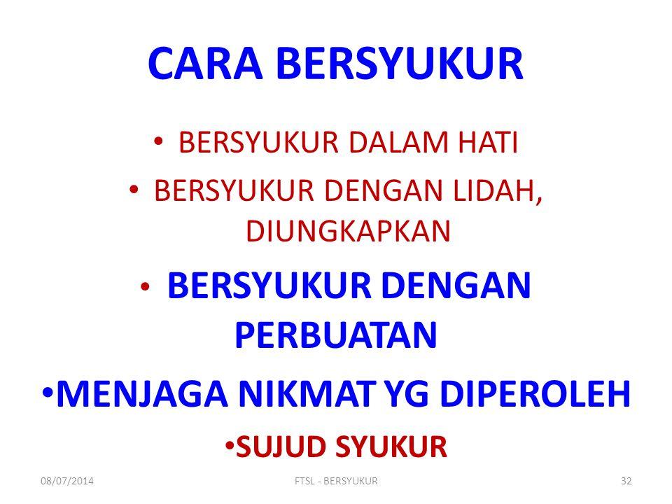 CARA BERSYUKUR BERSYUKUR DALAM HATI BERSYUKUR DENGAN LIDAH, DIUNGKAPKAN BERSYUKUR DENGAN PERBUATAN MENJAGA NIKMAT YG DIPEROLEH SUJUD SYUKUR 08/07/2014