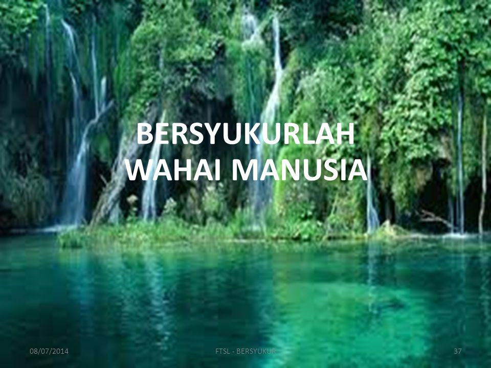 BERSYUKURLAH WAHAI MANUSIA 08/07/201437FTSL - BERSYUKUR