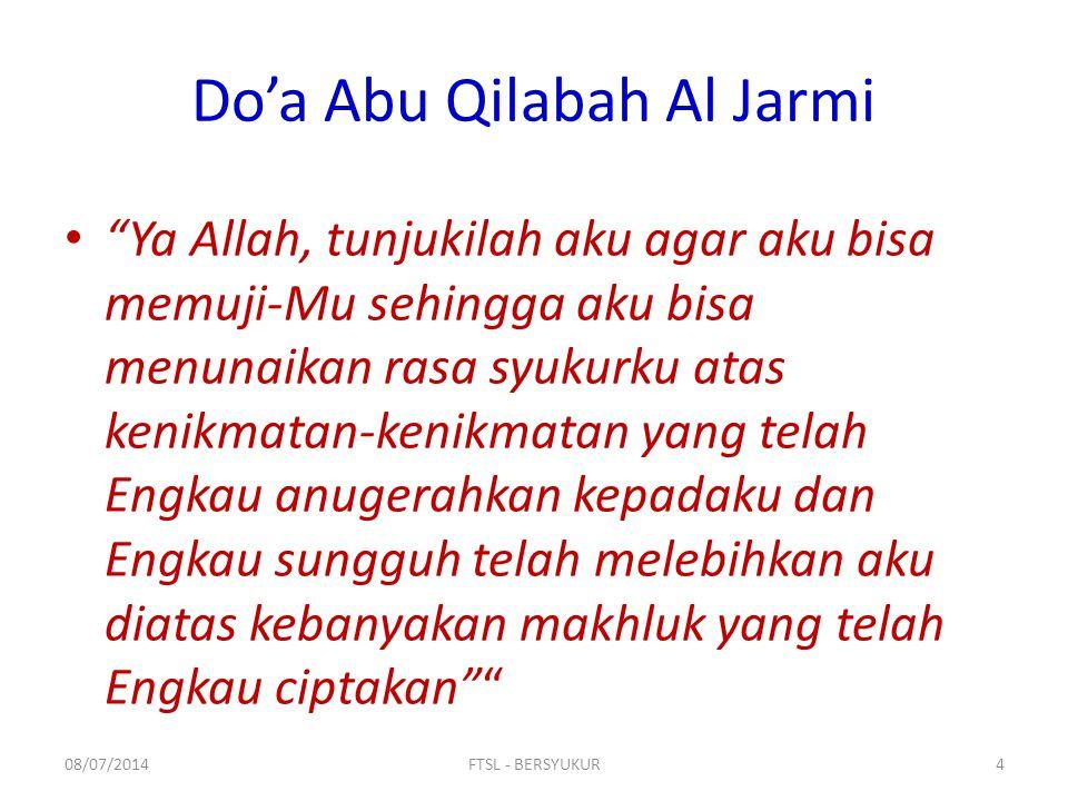 """Do'a Abu Qilabah Al Jarmi """"Ya Allah, tunjukilah aku agar aku bisa memuji-Mu sehingga aku bisa menunaikan rasa syukurku atas kenikmatan-kenikmatan yang"""