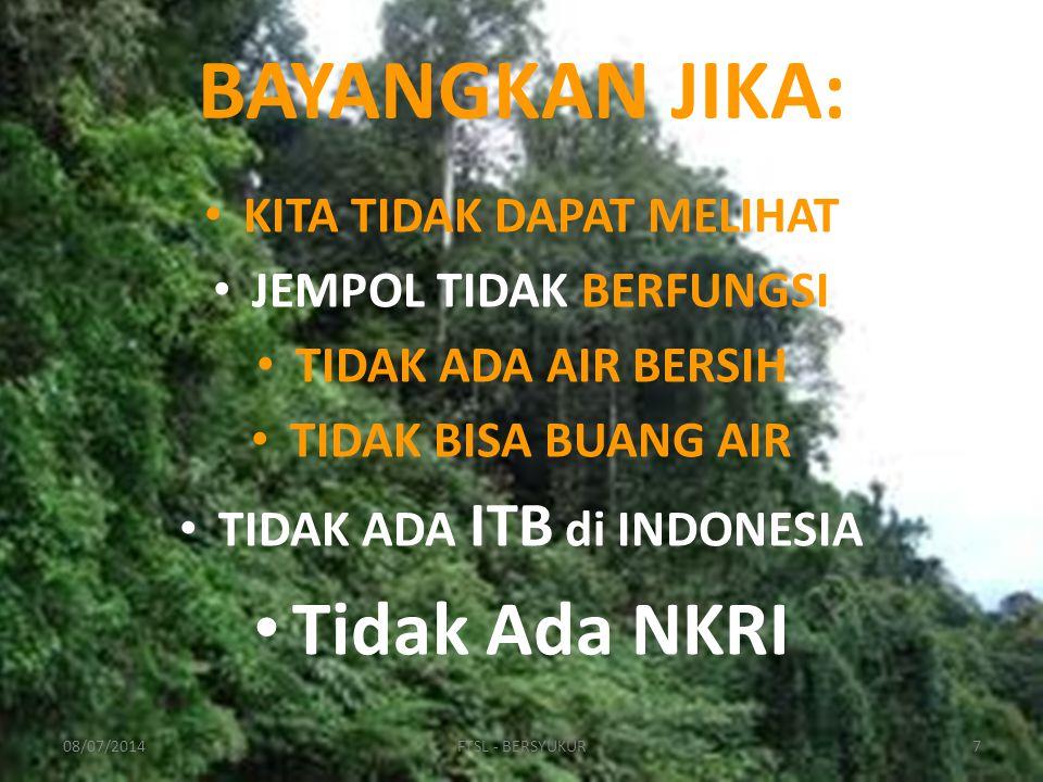 KITA TIDAK DAPAT MELIHAT JEMPOL TIDAK BERFUNGSI TIDAK ADA AIR BERSIH TIDAK BISA BUANG AIR TIDAK ADA ITB di INDONESIA Tidak Ada NKRI BAYANGKAN JIKA: 08