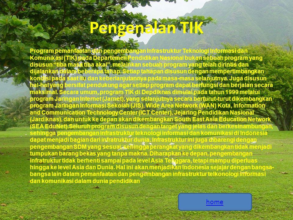 Pengenalan TIK Program pemanfaatan dan pengembangan Infrastruktur Teknologi Informasi dan Komunikasi (TIK) pada Departemen Pendidikan Nasional bukan s