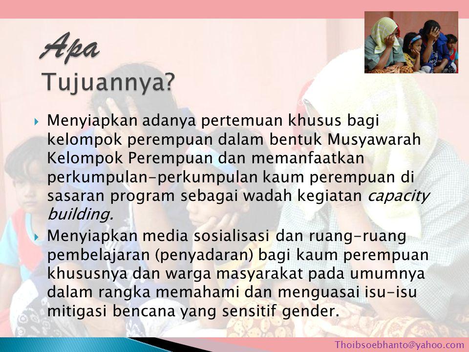  Menyiapkan adanya pertemuan khusus bagi kelompok perempuan dalam bentuk Musyawarah Kelompok Perempuan dan memanfaatkan perkumpulan-perkumpulan kaum