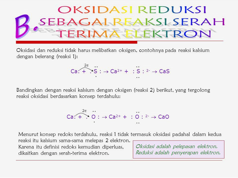 Pelepasan dan penerimaan elektron terjadi secara s ss simultan, artinya jika suatu spesi melepas elektron berarti ada spesi lain yang menyerapnya.