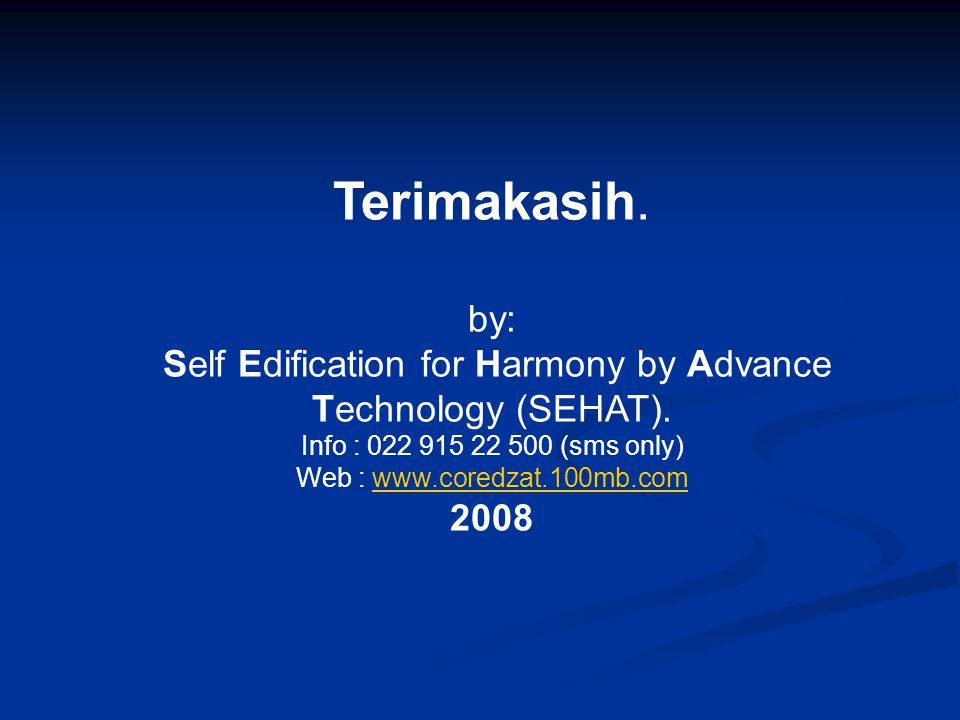 Terimakasih.by: Self Edification for Harmony by Advance Technology (SEHAT).
