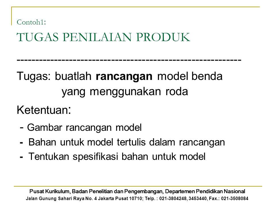 Contoh1 : TUGAS PENILAIAN PRODUK ----------------------------------------------------------- Tugas: buatlah rancangan model benda yang menggunakan rod