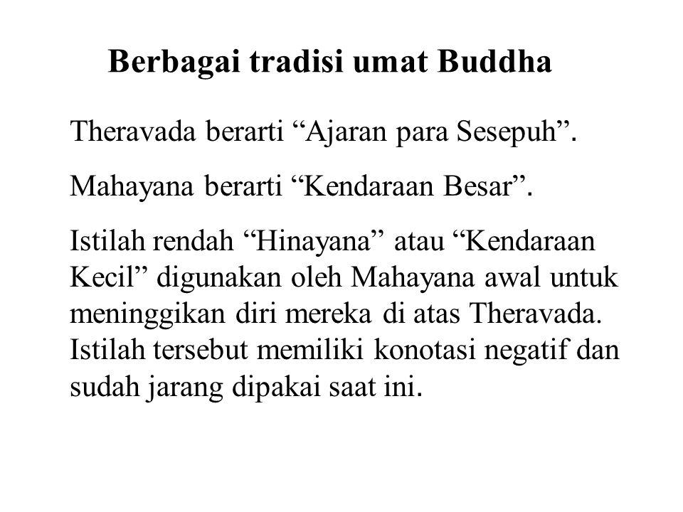 Berbagai tradisi umat Buddha Theravada berarti Ajaran para Sesepuh .