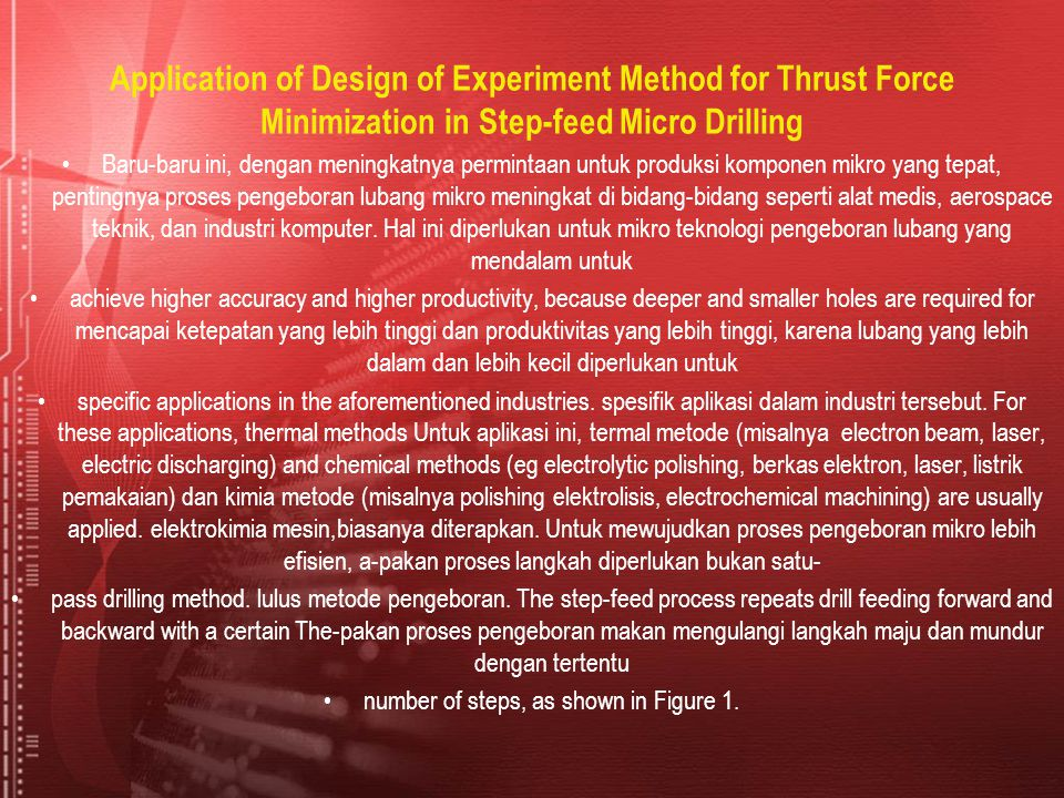 Application of Design of Experiment Method for Thrust Force Minimization in Step-feed Micro Drilling Baru-baru ini, dengan meningkatnya permintaan unt