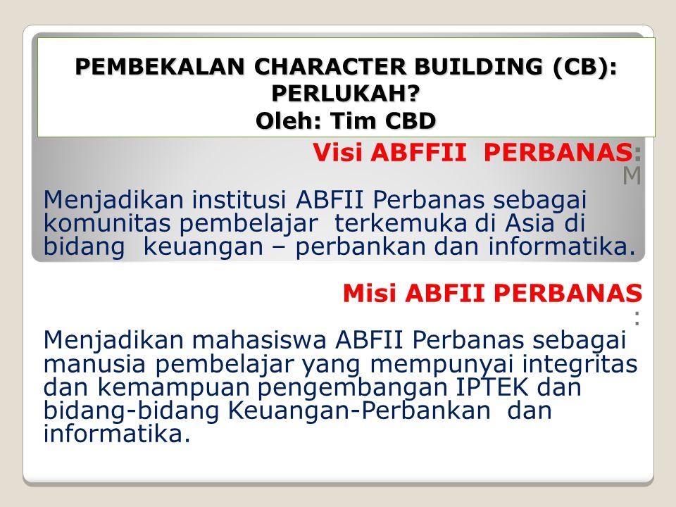 PEMBEKALAN CHARACTER BUILDING (CB): PERLUKAH.