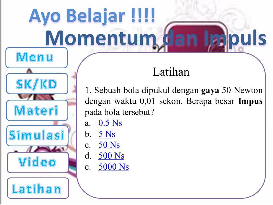Ayo Belajar !!!.Latihan Momentum dan Impuls 1.