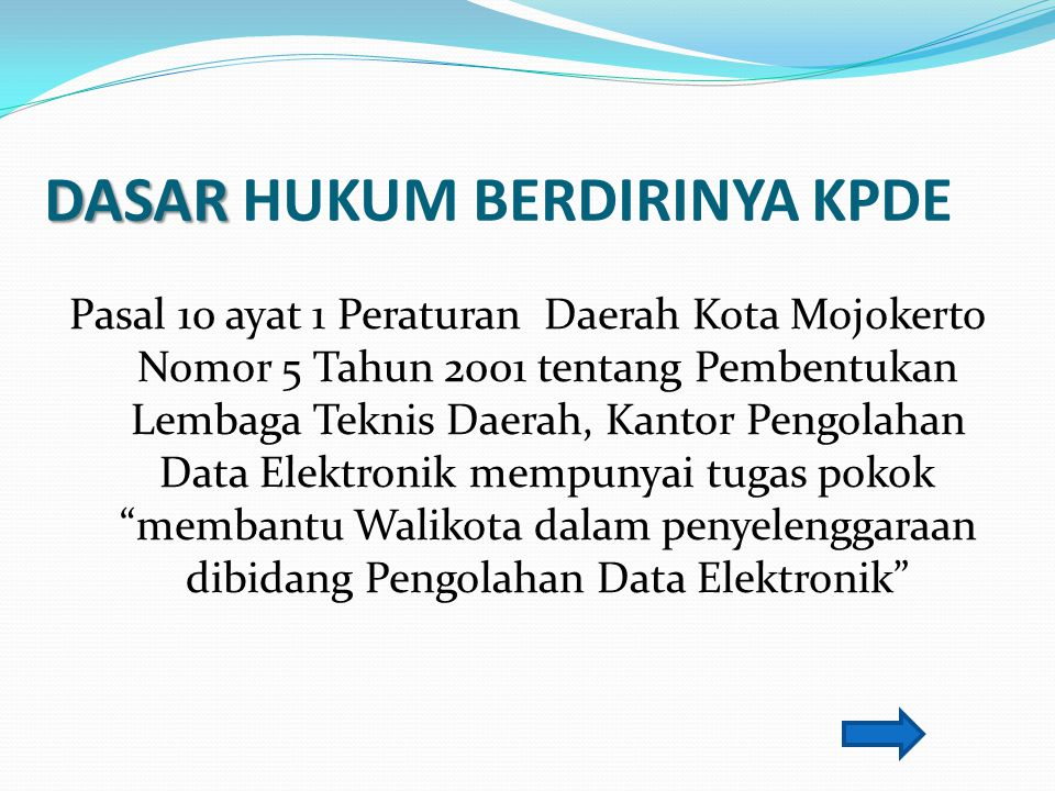 Mengingat kemajuan ilmu pengetahuan dan teknologi sudah berkembang sedemikian cepat, maka maksud dibentuknya Kantor Pengolahan Data Elektronik Kota Mojokerto adalah merupakan pusat penyelenggaraan pemerintahan secara elektronik atau disingkat dengan e-government.