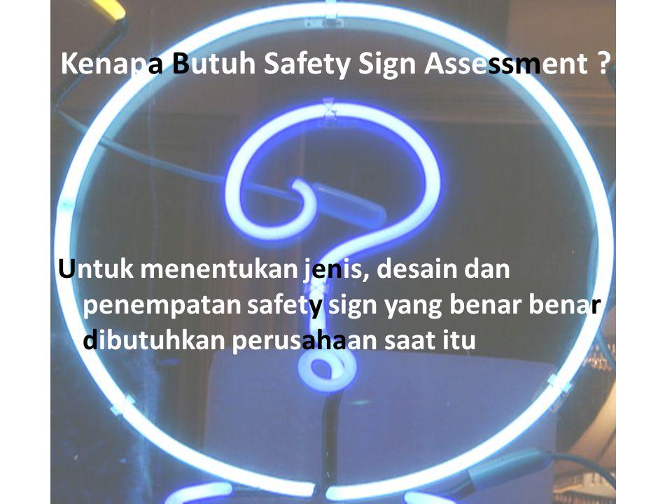 Kenapa Butuh Safety Sign Assessment .