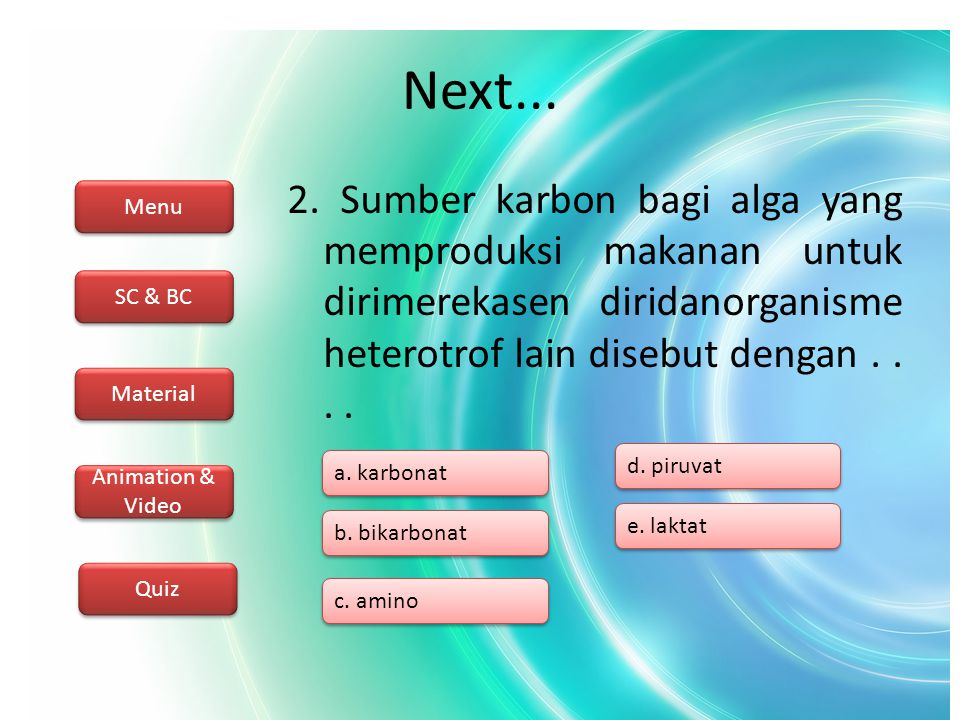 Menu SC & BC Material Animation & Video Quiz 3.Di daratan CO2 diubah menjadi....